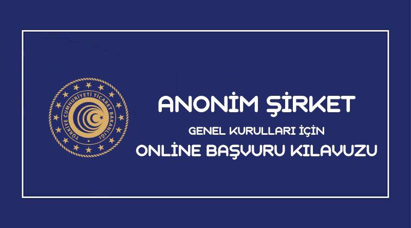 Anonim Şirket Genel Kurulları İçin Online Başvuru Kılavuzu